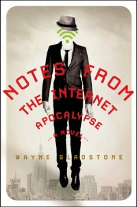 GladstoneW-NotesOnTheInternetApocalypse