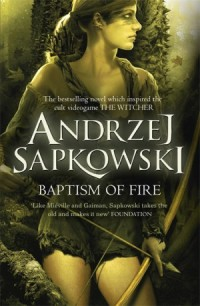 Sapkowski-04-BaptismOfFireUK