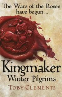ClementsT-Kingmaker-WinterPilgrimsUK