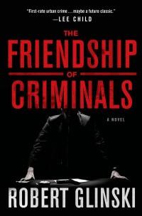 GlinskiR-FriendshipOfCriminalsUS