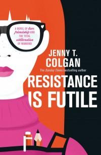 ColganJT-ResistanceIsFutile