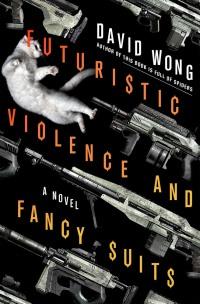WongD-FuturisticViolence&FancySuitsUS