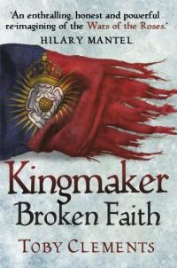 ClementsT-2-KingmakerBrokenFaithUK