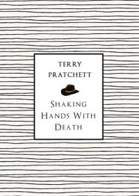 PratchettT-ShakingHandsWithDeath