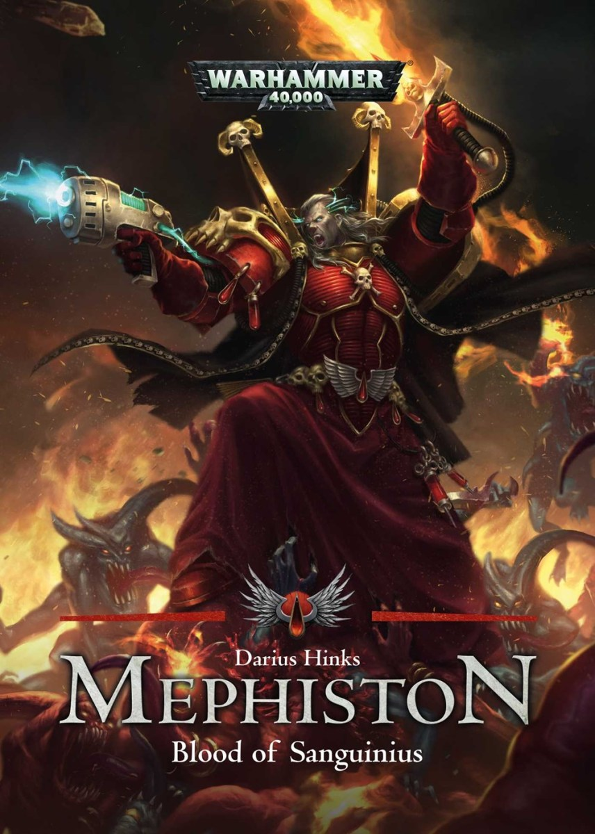 Quick Review: MEPHISTON -- BLOOD OF SANGUINIUS by Darius Hinks (Black Library)