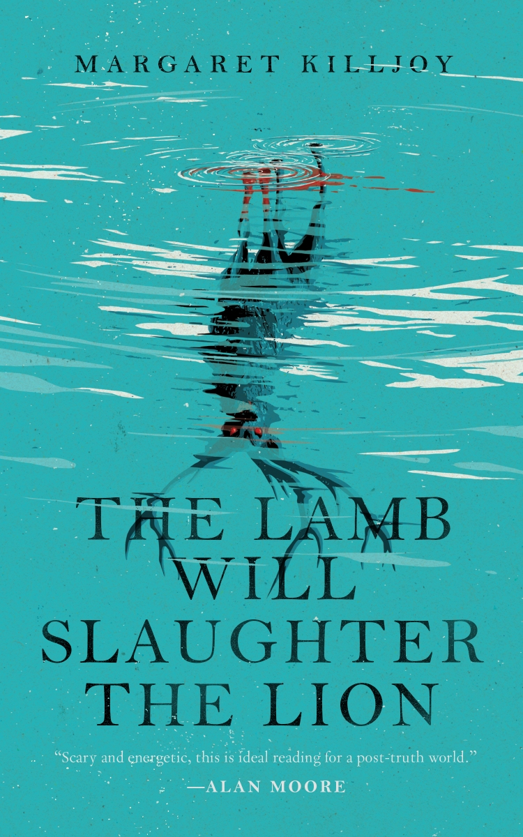 Quick Review: THE LAMB WILL SLAUGHTER THE LION by Margaret Killjoy (Tor.com)