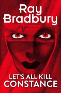 BradburyR-LetsAllKillConstanceUK