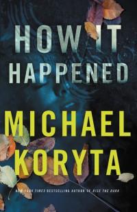 KorytaM-HowItHappened