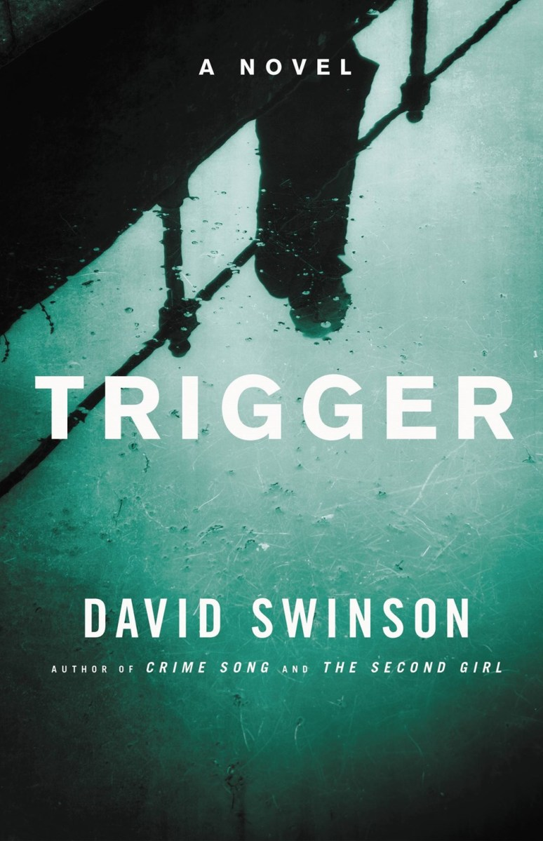 Quick Review: TRIGGER by David Swinson (Mulholland)