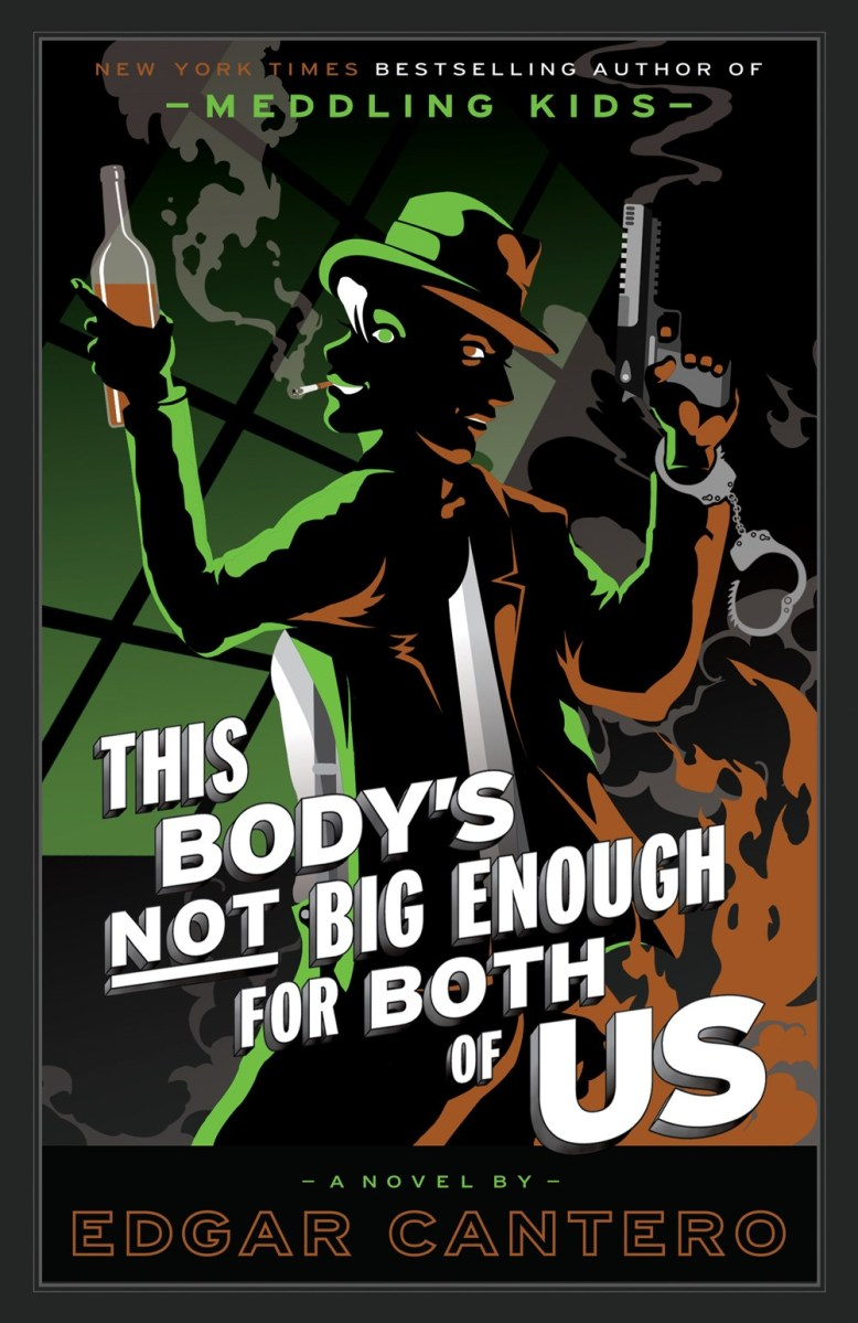 Upcoming: THIS BODY'S NOT BIG ENOUGH FOR BOTH OF US by Edgar Cantero (Doubleday)