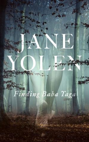 YolenJ-FindingBabaYaga