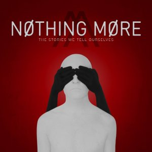 NothingMore-TheStoriesWeTellOurselves