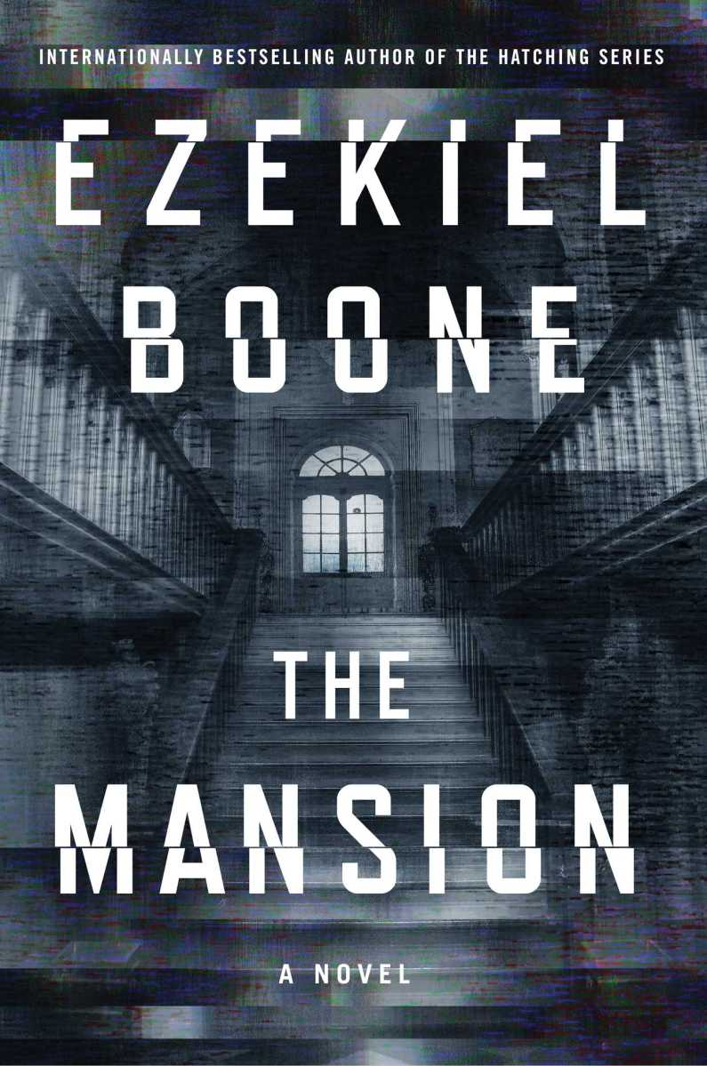 Upcoming: THE MANSION by Ezekiel Boone (Atria/Emily Bestler)