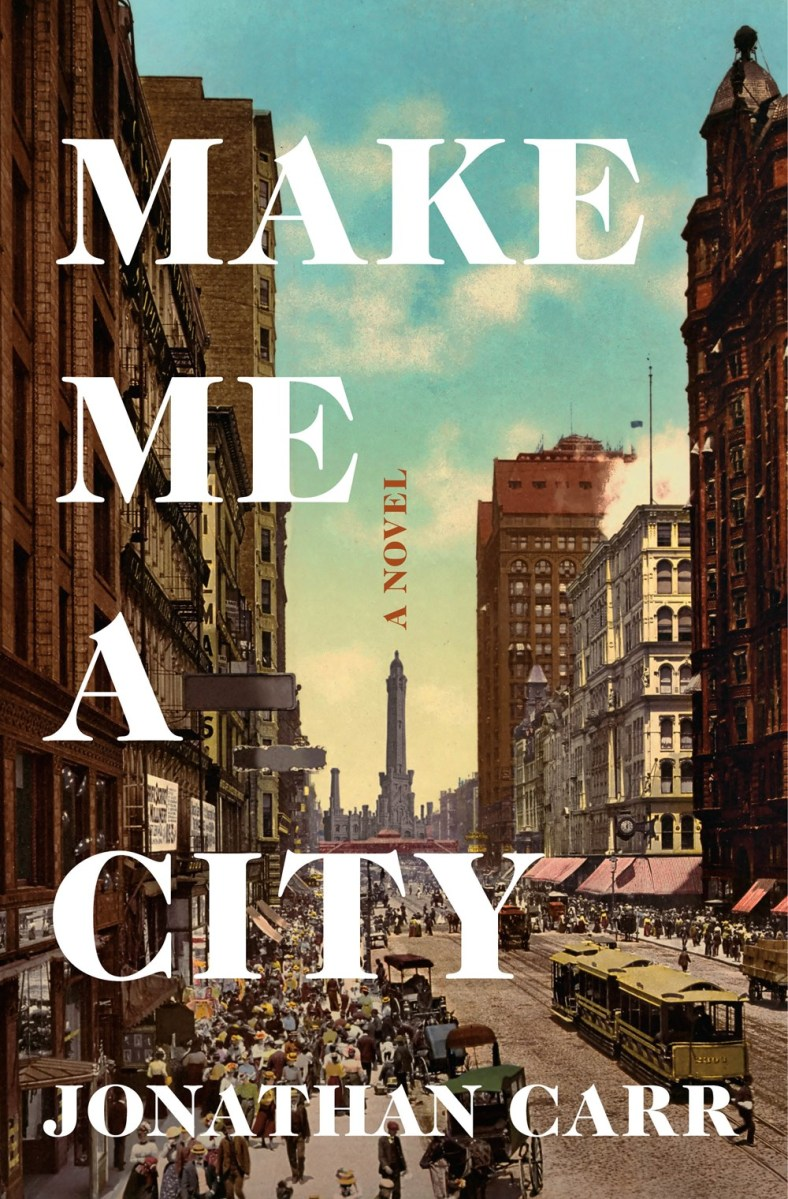 Upcoming: MAKE ME A CITY by Jonathan Carr (Henry Holt)