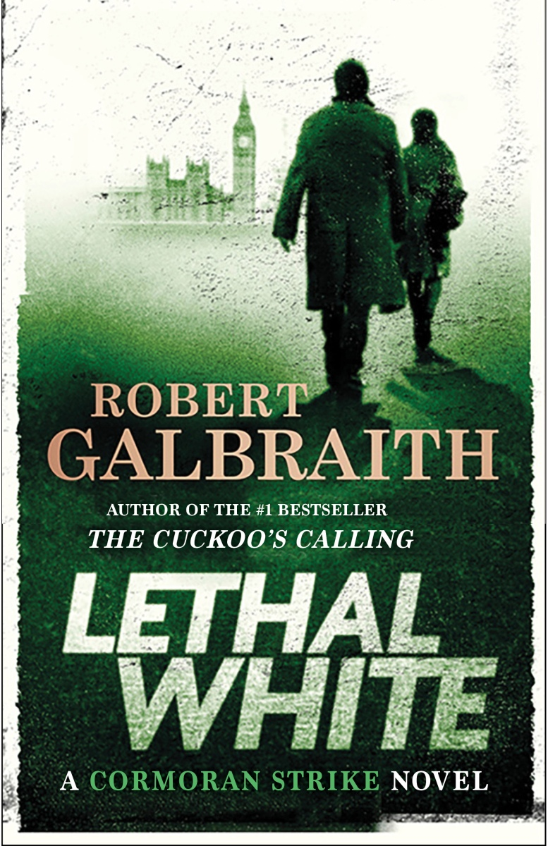 Upcoming: LETHAL WHITE by Robert Galbraith (Mulholland/Sphere)