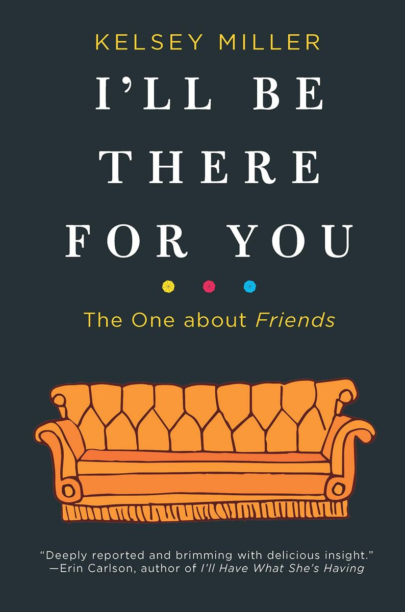 Quick Review: I'LL BE THERE FOR YOUR by Kelsey Miller (Hanover Square Press/HQ)