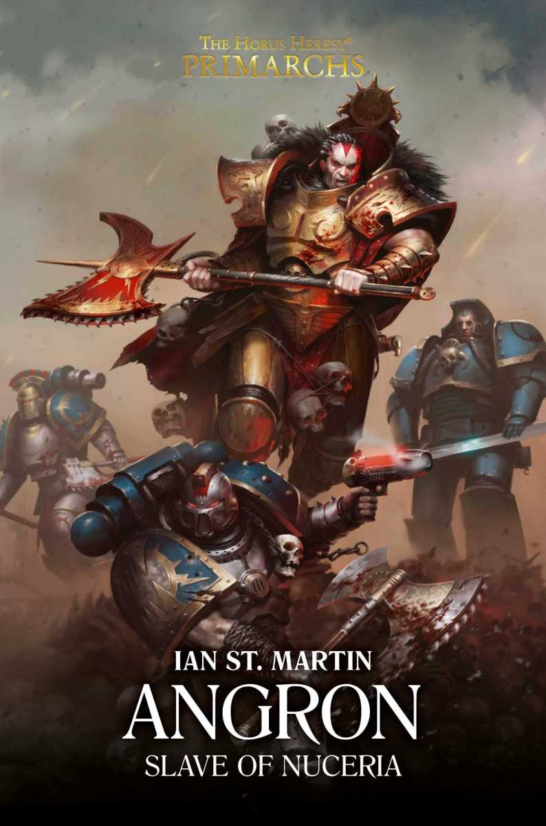 Review: ANGRON -- SLAVE OF NUCERIA by Ian St. Martin (Black Library)
