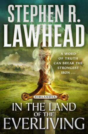 LawheadSR-InTheLandOfTheEverliving