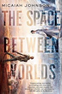 JohnsonM-SpaceBetweenWorldsUS