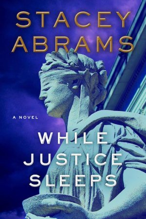 AbramsS-WhileJusticeSleepsUS