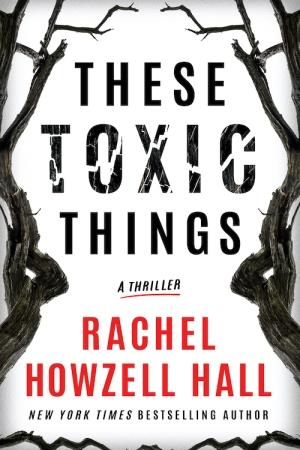 HowzellHallR-TheseToxicThingsUS