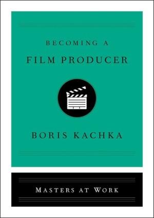 KachkaB-MaW-BecomingAFilmProducer