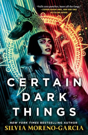 MorenoGarciaS-CertainDarkThings2021