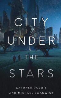 DozoisSwanwick-CityUnderTheStars