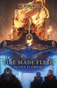 FlowersD-N-FireMadeFlesh